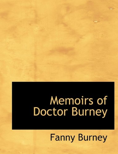 Memoirs of Doctor Burney (9781116145212) by Fanny Burney