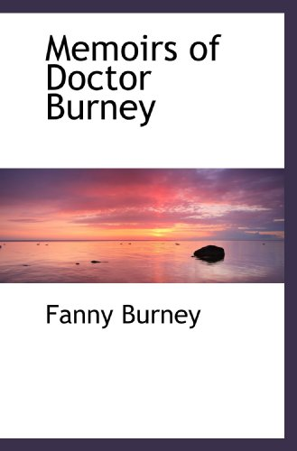 Memoirs of Doctor Burney (1116145251) by Fanny Burney