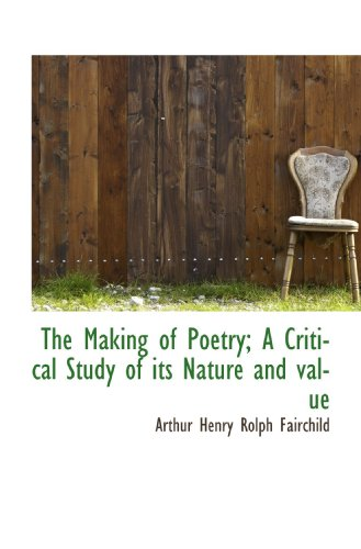 9781116146134: The Making of Poetry; A Critical Study of its Nature and value