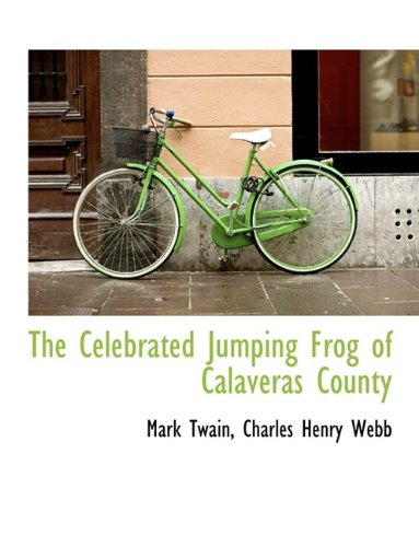 9781116152180: The Celebrated Jumping Frog of Calaveras County