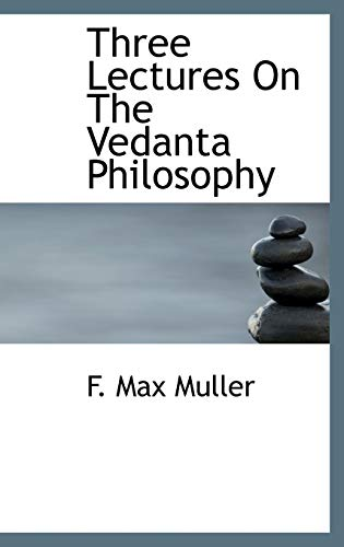 9781116155792: Three Lectures On The Vedanta Philosophy