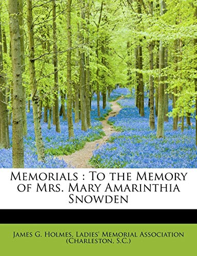 9781116158540: Memorials: To the Memory of Mrs. Mary Amarinthia Snowden