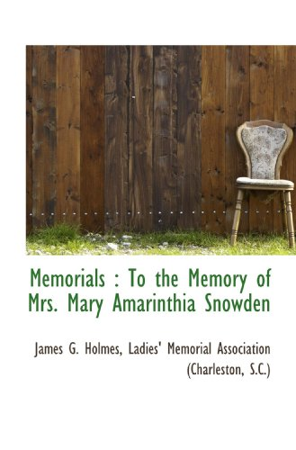 9781116158571: Memorials : To the Memory of Mrs. Mary Amarinthia Snowden