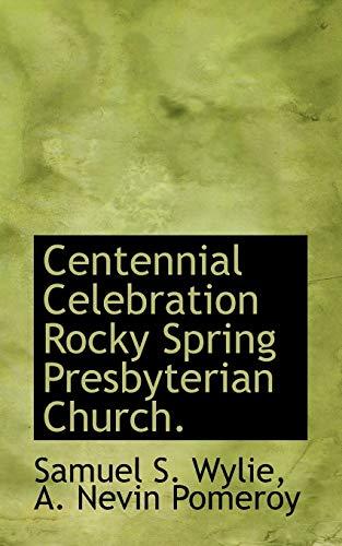 9781116163131: Centennial Celebration Rocky Spring Presbyterian Church.