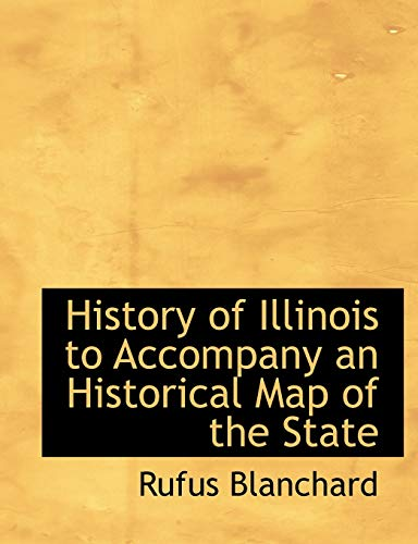9781116163483: History of Illinois to Accompany an Historical Map of the State