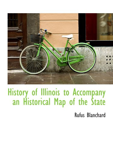 9781116163506: History of Illinois to Accompany an Historical Map of the State