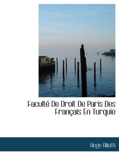 9781116166132: Facult de Droit de Paris Des Fran Ais En Turquie