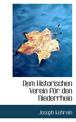 9781116168266: Dem Historischen Verein für den Niederrhein