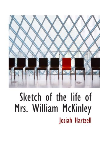 9781116174052: Sketch of the life of Mrs. William McKinley