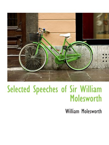9781116181340: Selected Speeches of Sir William Molesworth