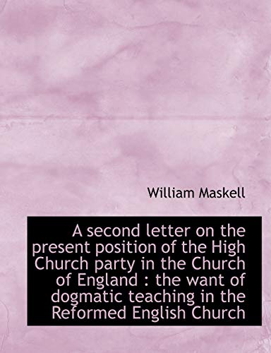 A Second Letter on the Present Position: William Maskell