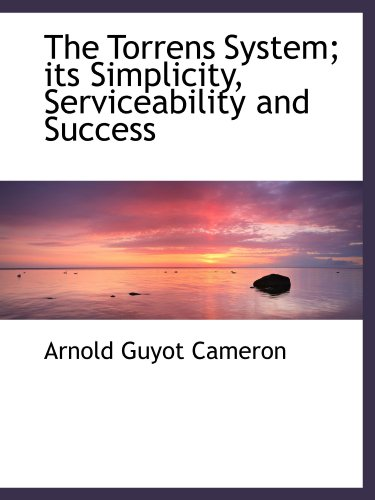 9781116184907: The Torrens System; its Simplicity, Serviceability and Success