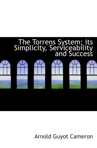 9781116184914: The Torrens System; its Simplicity, Serviceability and Success