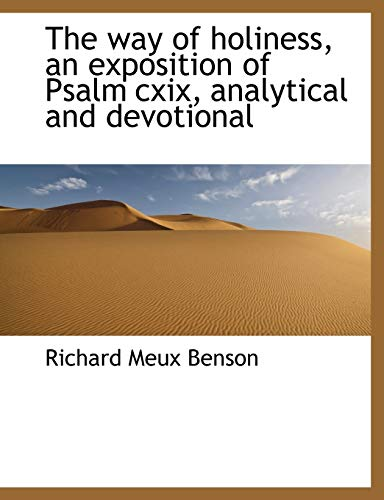 9781116185003: The way of holiness, an exposition of Psalm cxix, analytical and devotional