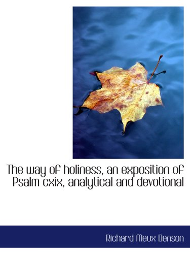9781116185027: The way of holiness, an exposition of Psalm cxix, analytical and devotional