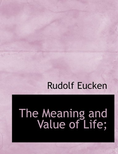 9781116185133: The Meaning and Value of Life;