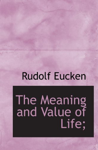 9781116185171: The Meaning and Value of Life;