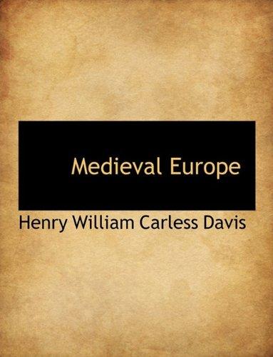 Medieval Europe: Henry William Carless Davis