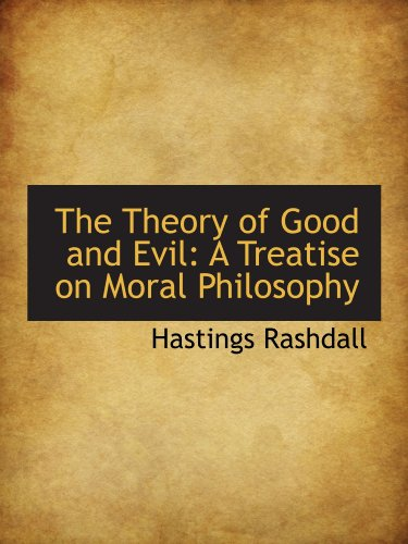 9781116192919: The Theory of Good and Evil: A Treatise on Moral Philosophy