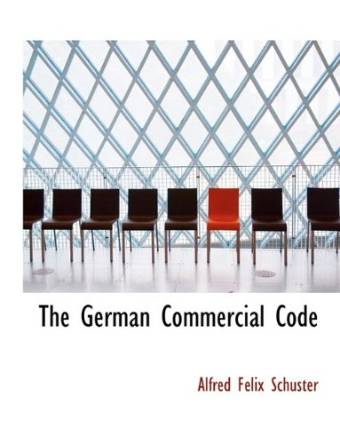9781116194340: The German Commercial Code