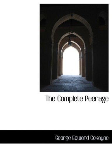 9781116195101: The Complete Peerage