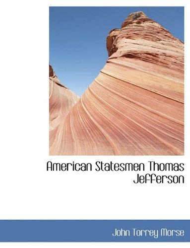 9781116197181: American Statesmen Thomas Jefferson