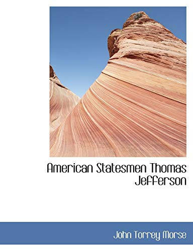 9781116197204: American Statesmen Thomas Jefferson