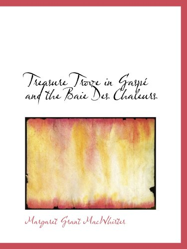 Treasure Trove in Gaspé and the Baie Des Chaleurs: Margaret Grant MacWhirter