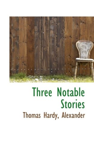 Three Notable Stories (1116205556) by Hardy, Thomas; Alexander