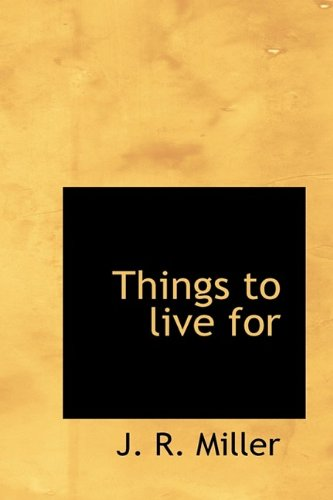 9781116207965: Things to live for