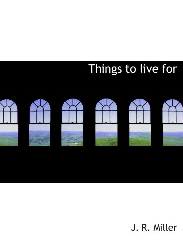 9781116207996: Things to live for
