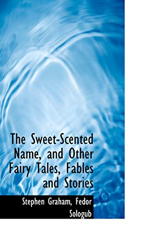 9781116216646: The Sweet-Scented Name, and Other Fairy Tales, Fables and Stories