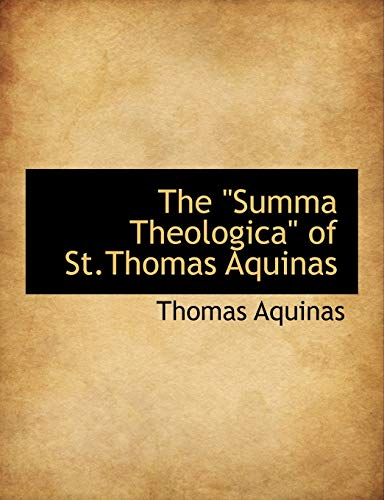 "9781116218176: The ""Summa Theologica"" of St.Thomas Aquinas"