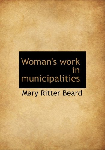 9781116231236: Woman's work in municipalities