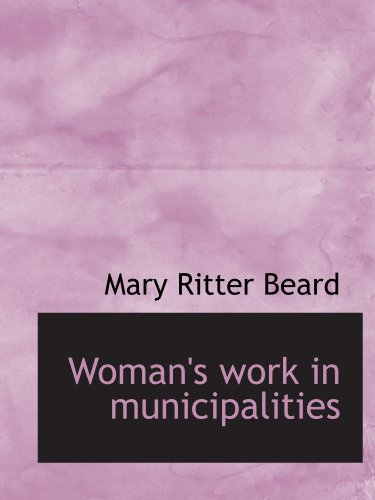 9781116231274: Woman's work in municipalities