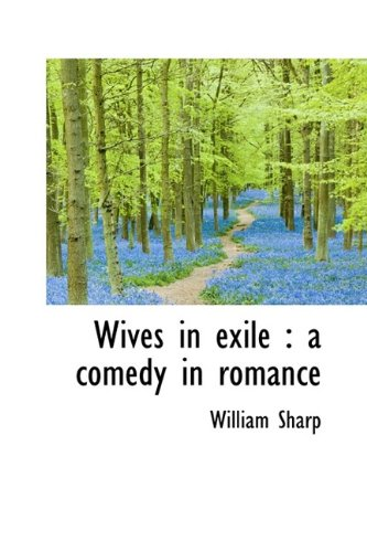 Wives in exile: a comedy in romance (1116231581) by Sharp, William