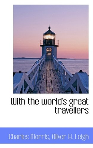 9781116231700: With the world's great travellers