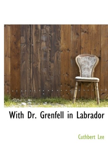 9781116232516: With Dr. Grenfell in Labrador