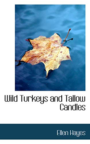 9781116234688: Wild Turkeys and Tallow Candles