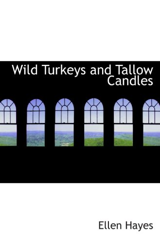 9781116234701: Wild Turkeys and Tallow Candles