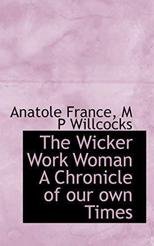 9781116235203: The Wicker Work Woman a Chronicle of Our Own Times