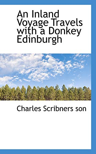 An Inland Voyage Travels with a Donkey: Charles Scribners son