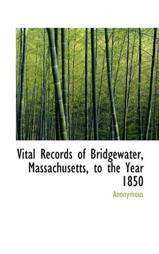 9781116243376: Vital Records of Bridgewater, Massachusetts, to the Year 1850