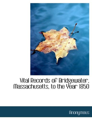 9781116243390: Vital Records of Bridgewater, Massachusetts, to the Year 1850