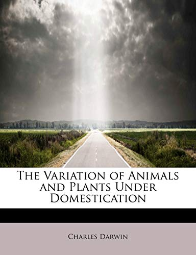 The Variation of Animals and Plants Under Domestication (1116246899) by Darwin, Charles