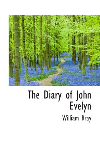 The Diary of John Evelyn: William Bray