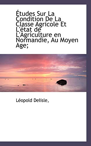 Etudes Sur La Condition de La Classe: Leopold Delisle