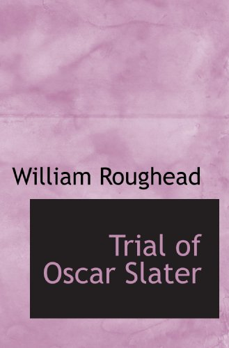 Trial of Oscar Slater (1116257041) by William Roughead