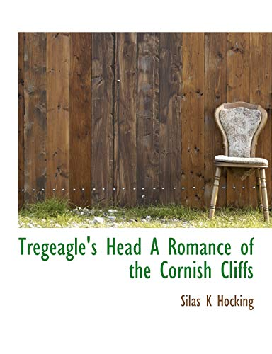 Tregeagle's Head A Romance of the Cornish Cliffs (1116257394) by Silas K Hocking