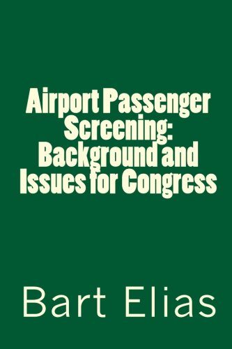 9781116259025: Airport Passenger Screening: Background and Issues for Congress